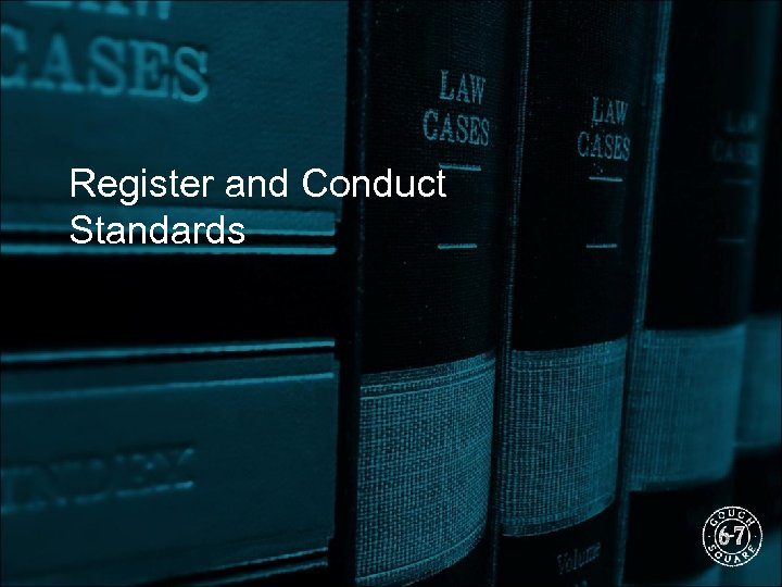 Register and Conduct Standards