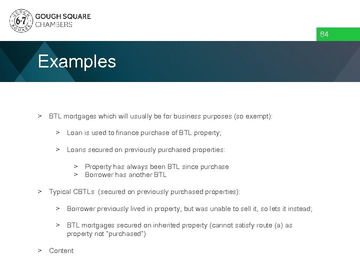 84 Examples > BTL mortgages which will usually be for business purposes (so exempt):