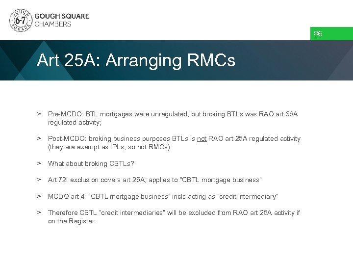 86 Art 25 A: Arranging RMCs > Pre-MCDO: BTL mortgages were unregulated, but broking