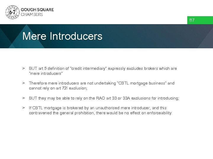 """87 Mere Introducers > BUT art 5 definition of """"credit intermediary"""" expressly excludes brokers"""