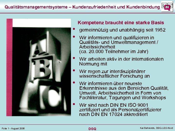 Qualitätsmanagementsysteme – Kundenzufriedenheit und Kundenbindung • • • Folie 1 - August 2006 Kompetenz