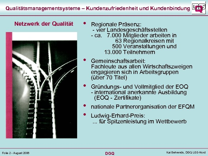 Qualitätsmanagementsysteme – Kundenzufriedenheit und Kundenbindung Netzwerk der Qualität • • • Folie 2 -