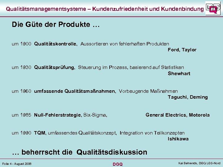 Qualitätsmanagementsysteme – Kundenzufriedenheit und Kundenbindung Die Güte der Produkte … um 1900 Qualitätskontrolle, Aussortieren