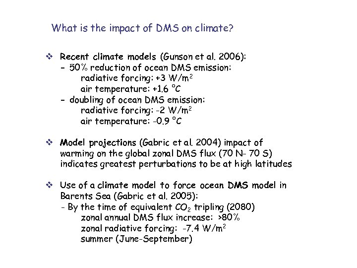 What is the impact of DMS on climate? v Recent climate models (Gunson et