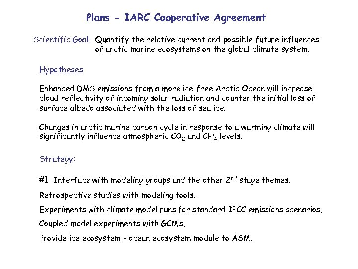 Plans - IARC Cooperative Agreement Scientific Goal: Quantify the relative current and possible future