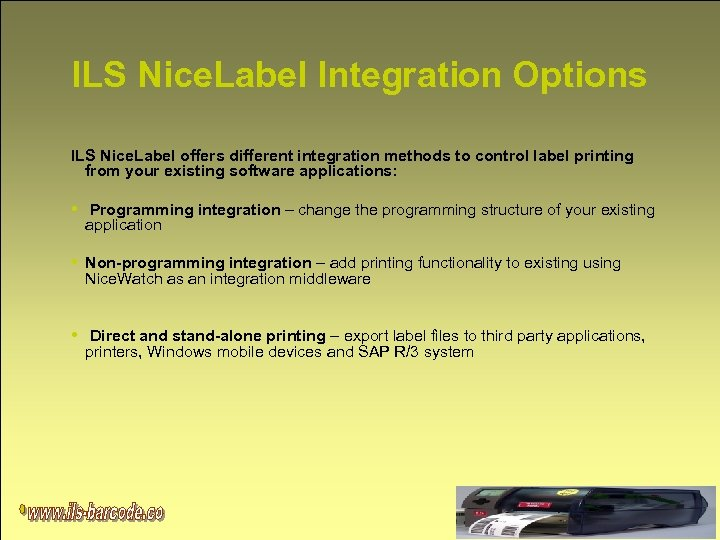 ILS Nice. Label Integration Options ILS Nice. Label offers different integration methods to control