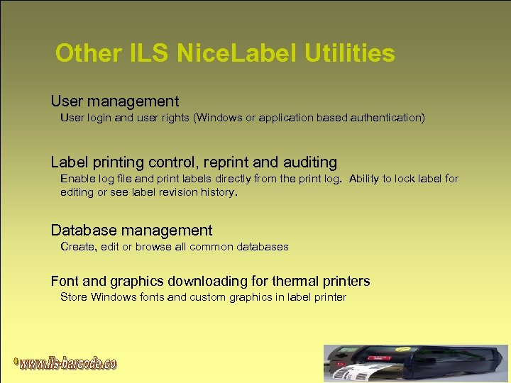 Other ILS Nice. Label Utilities User management User login and user rights (Windows or