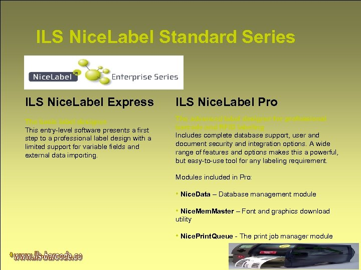 ILS Nice. Label Standard Series ILS Nice. Label Express ILS Nice. Label Pro The