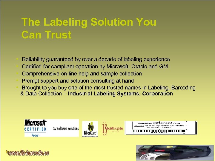 The Labeling Solution You Can Trust • Reliability guaranteed by over a decade of