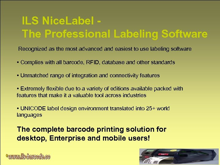 ILS Nice. Label The Professional Labeling Software Recognized as the most advanced and easiest