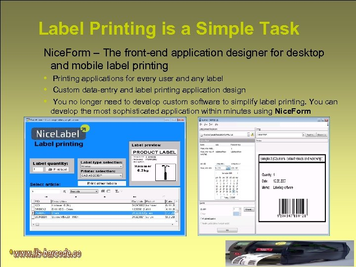 Label Printing is a Simple Task Nice. Form – The front-end application designer for