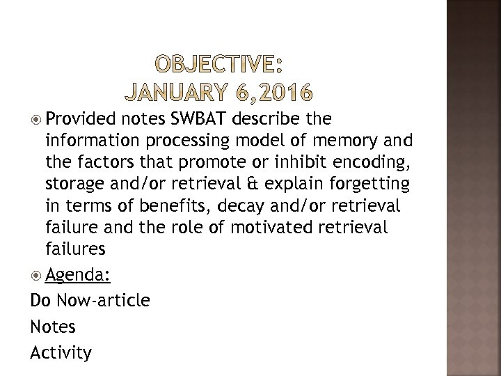 Provided notes SWBAT describe the information processing model of memory and the factors