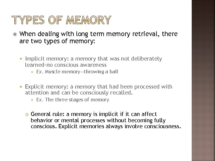 When dealing with long term memory retrieval, there are two types of memory:
