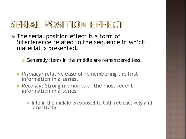 The serial position effect is a form of interference related to the sequence