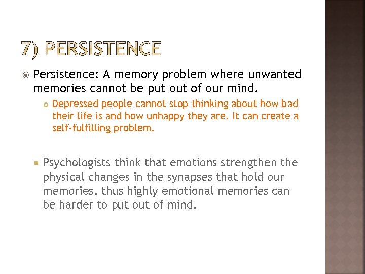 Persistence: A memory problem where unwanted memories cannot be put of our mind.