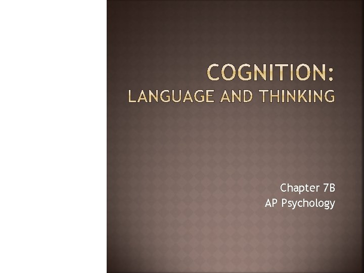 Chapter 7 B AP Psychology