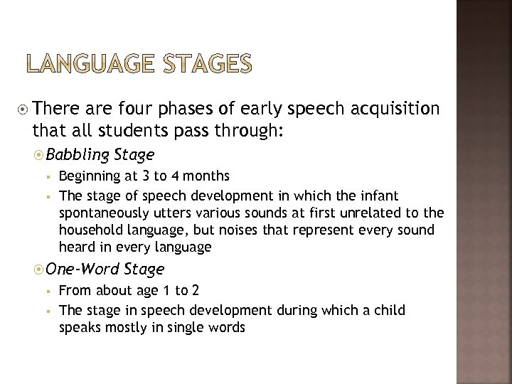 There are four phases of early speech acquisition that all students pass through: