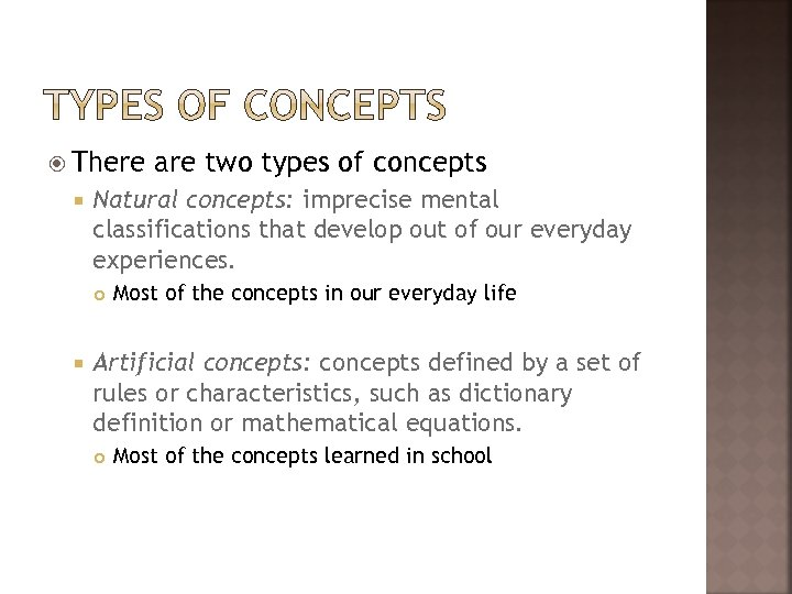 There Natural concepts: imprecise mental classifications that develop out of our everyday experiences.