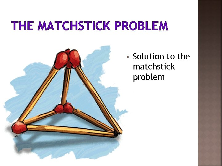 THE MATCHSTICK PROBLEM § Solution to the matchstick problem