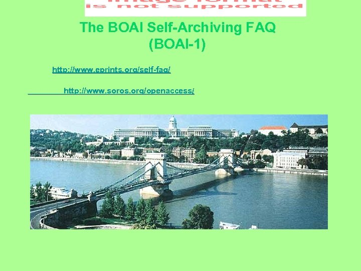 The BOAI Self-Archiving FAQ (BOAI-1) http: //www. eprints. org/self-faq/ http: //www. soros. org/openaccess/