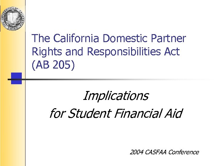 The California Domestic Partner Rights and Responsibilities Act (AB 205) Implications for Student Financial