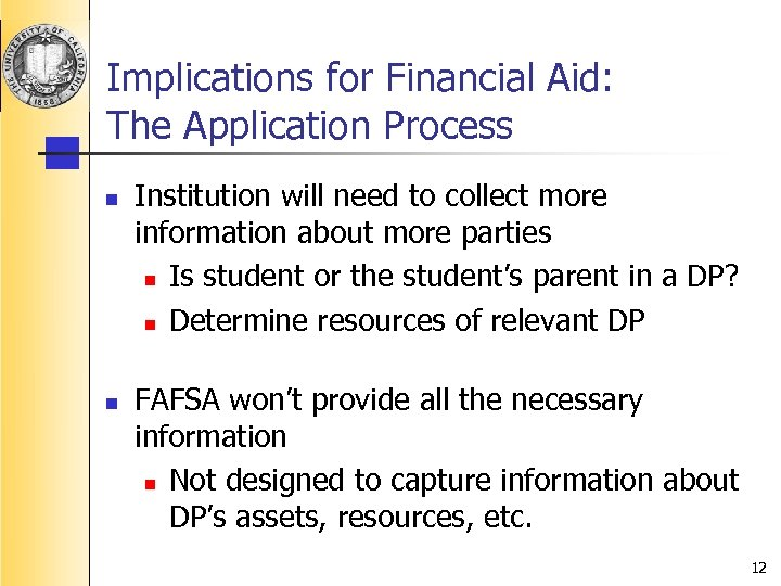 Implications for Financial Aid: The Application Process n n Institution will need to collect