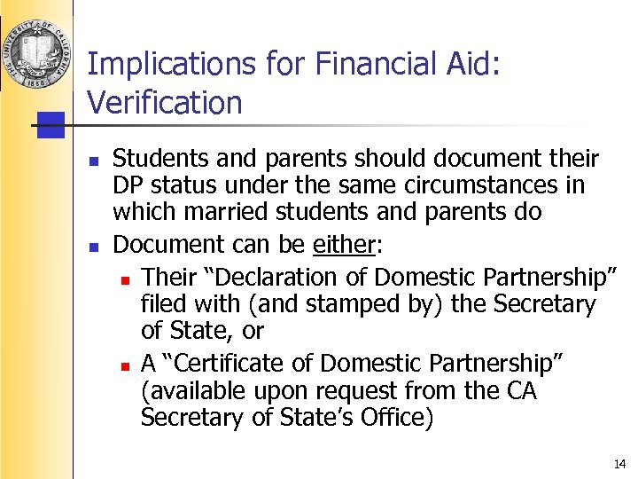 Implications for Financial Aid: Verification n n Students and parents should document their DP