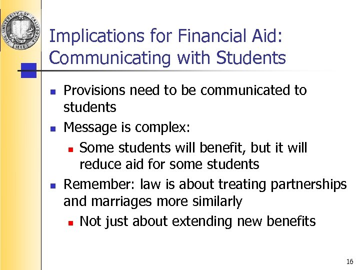 Implications for Financial Aid: Communicating with Students n n n Provisions need to be