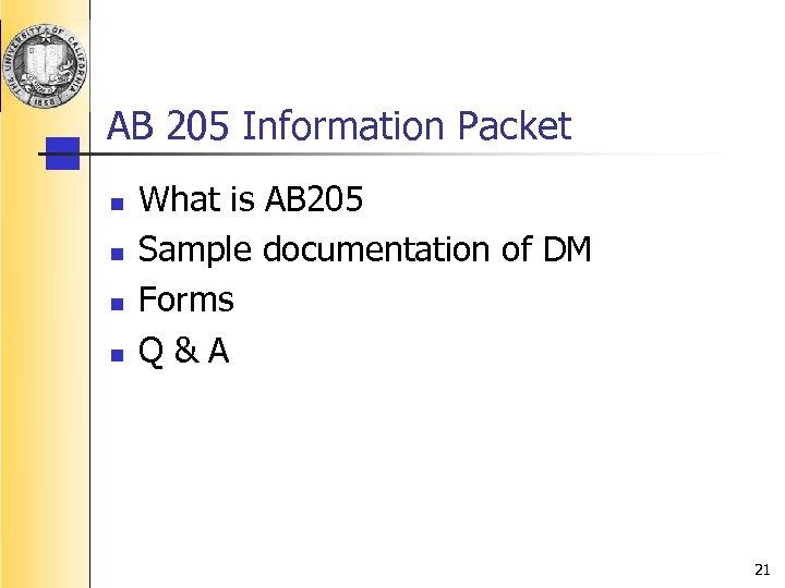 AB 205 Information Packet n n What is AB 205 Sample documentation of DM