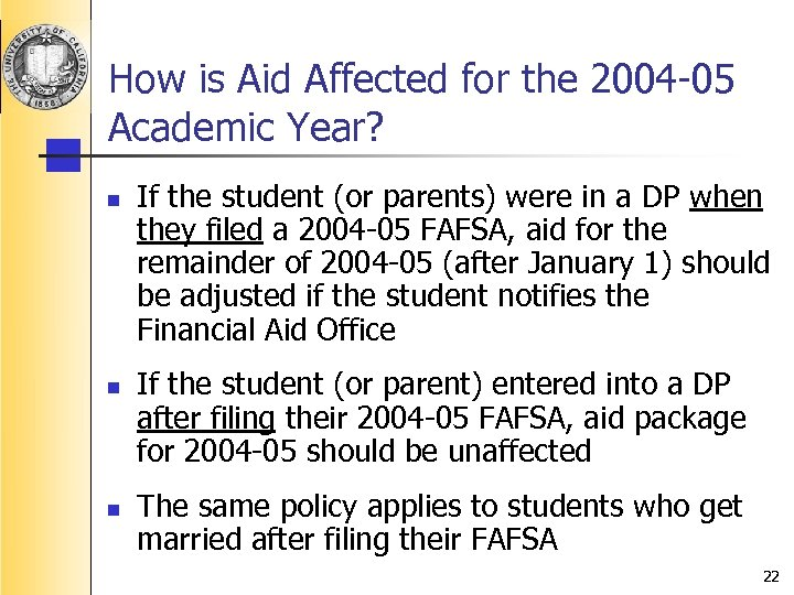 How is Aid Affected for the 2004 -05 Academic Year? n n n If