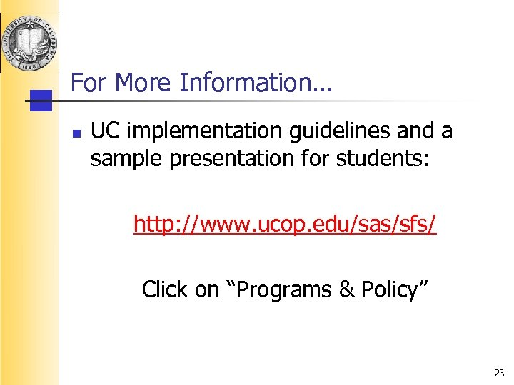 For More Information… n UC implementation guidelines and a sample presentation for students: http: