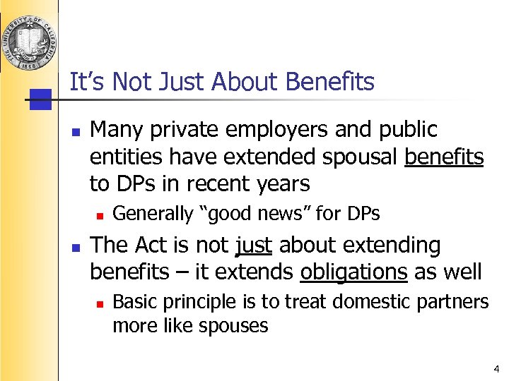 It's Not Just About Benefits n Many private employers and public entities have extended