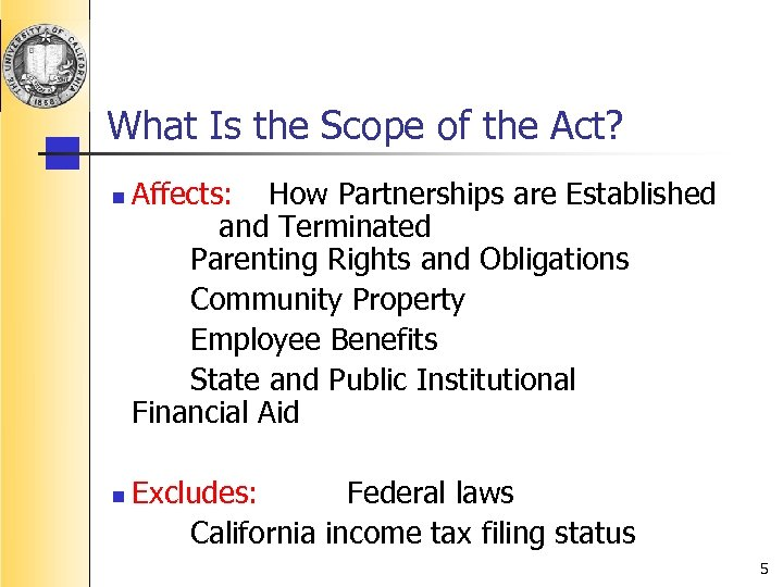 What Is the Scope of the Act? n n Affects: How Partnerships are Established