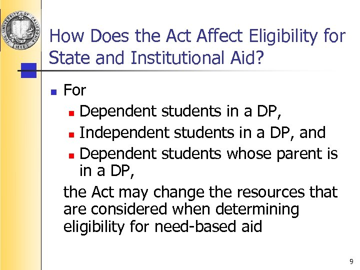 How Does the Act Affect Eligibility for State and Institutional Aid? n For n