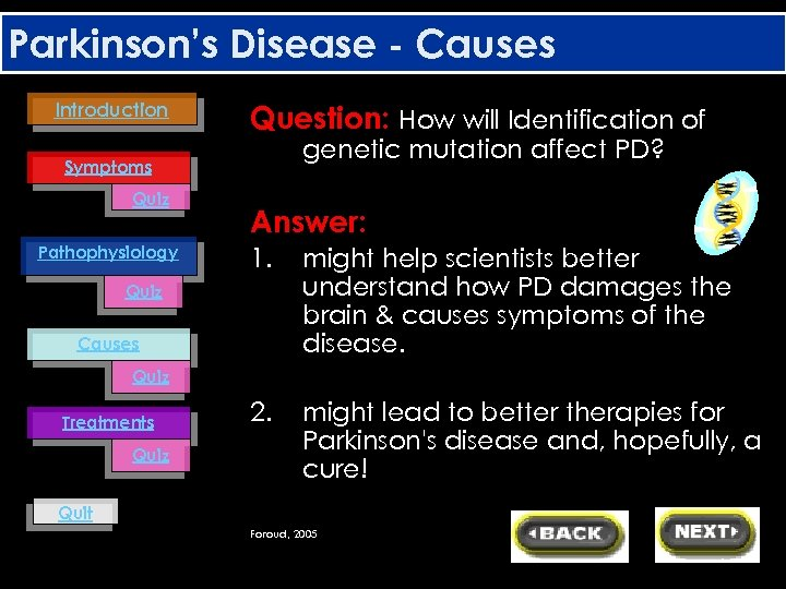 Parkinson's Disease - Causes Introduction Question: How will Identification of genetic mutation affect PD?