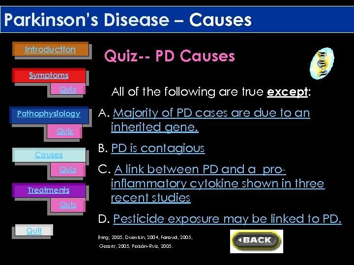 Parkinson's Disease – Causes Introduction Quiz-- PD Causes Symptoms Quiz Pathophysiology Quiz Causes Quiz