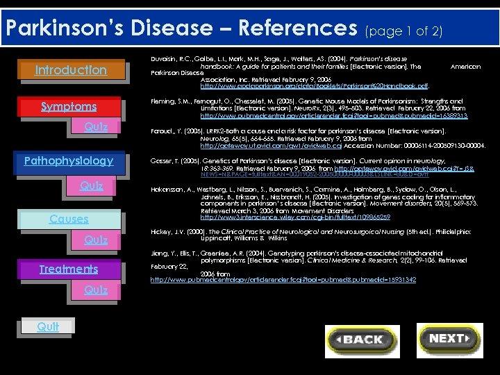 Parkinson's Disease – References (page 1 of 2) Introduction Symptoms Quiz Pathophysiology Quiz Causes