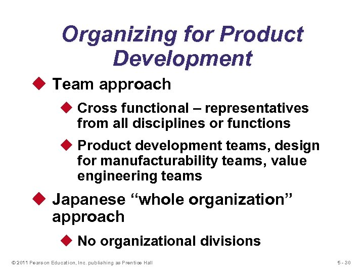 Organizing for Product Development u Team approach u Cross functional – representatives from all