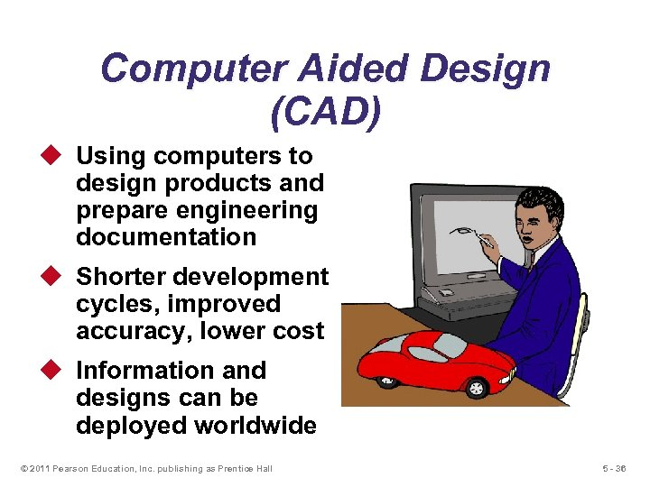 Computer Aided Design (CAD) u Using computers to design products and prepare engineering documentation