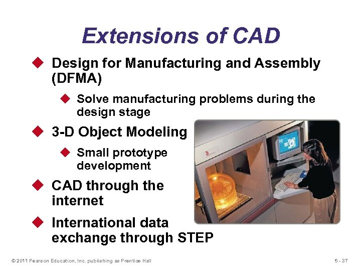 Extensions of CAD u Design for Manufacturing and Assembly (DFMA) u Solve manufacturing problems