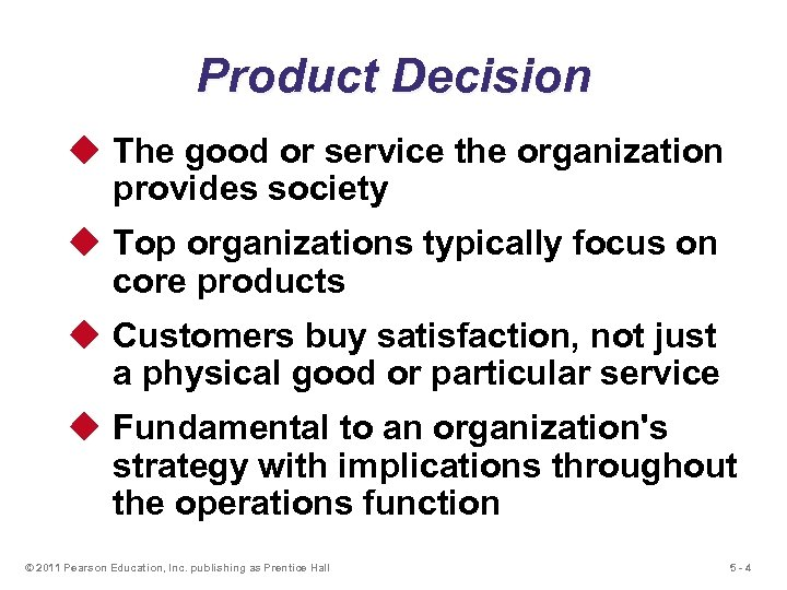 Product Decision u The good or service the organization provides society u Top organizations