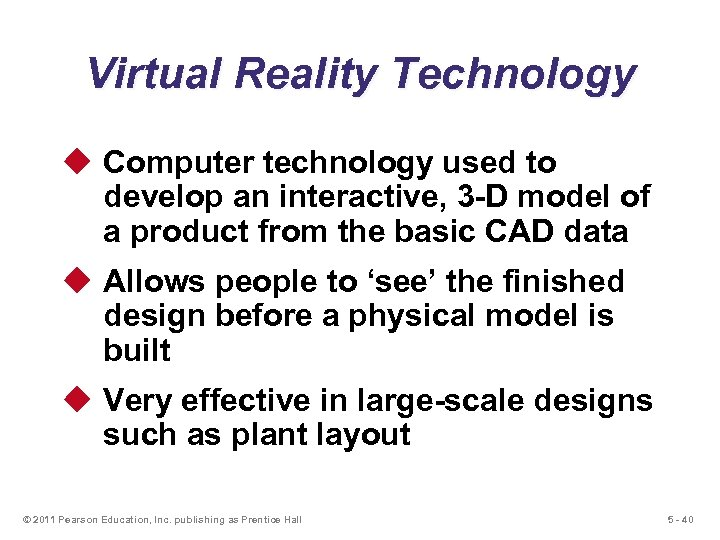 Virtual Reality Technology u Computer technology used to develop an interactive, 3 -D model