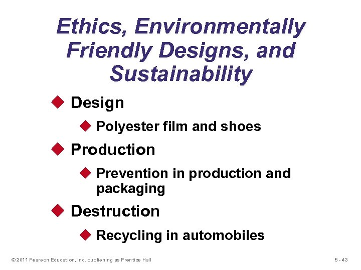 Ethics, Environmentally Friendly Designs, and Sustainability u Design u Polyester film and shoes u