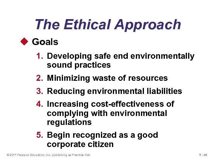 The Ethical Approach u Goals 1. Developing safe end environmentally sound practices 2. Minimizing