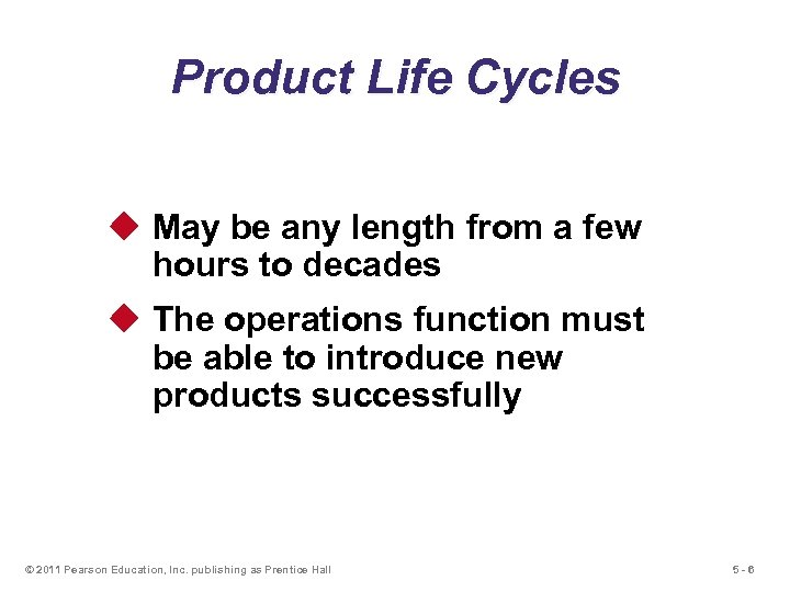 Product Life Cycles u May be any length from a few hours to decades