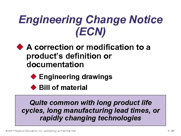 Engineering Change Notice (ECN) u A correction or modification to a product's definition or