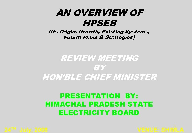 AN OVERVIEW OF HPSEB (Its Origin, Growth, Existing Systems, Future Plans & Strategies) REVIEW