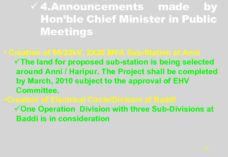 ü 4. Announcements made by Hon'ble Chief Minister in Public Meetings • Creation of