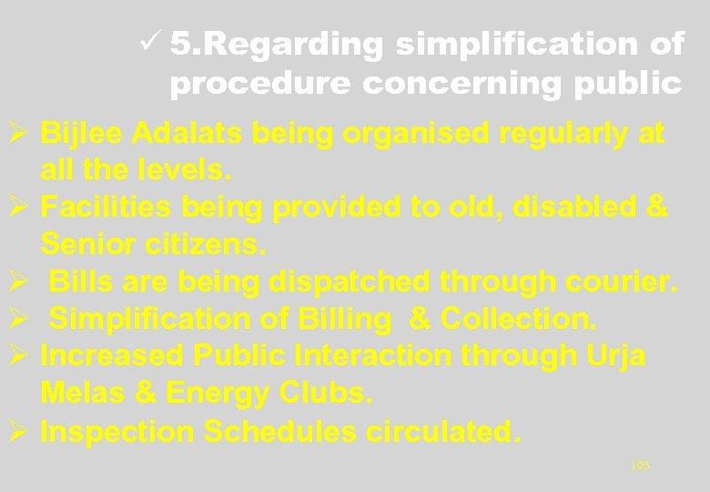ü 5. Regarding simplification of procedure concerning public Ø Bijlee Adalats being organised regularly