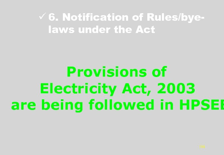 ü 6. Notification of Rules/byelaws under the Act Provisions of Electricity Act, 2003 are